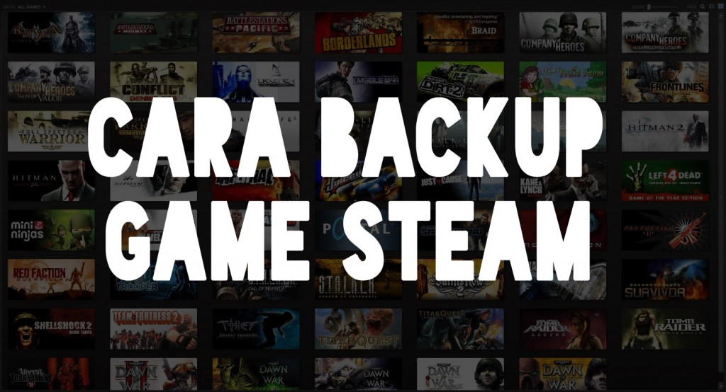 cara backup dan restore game steam