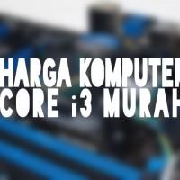 Harga komputer core i3