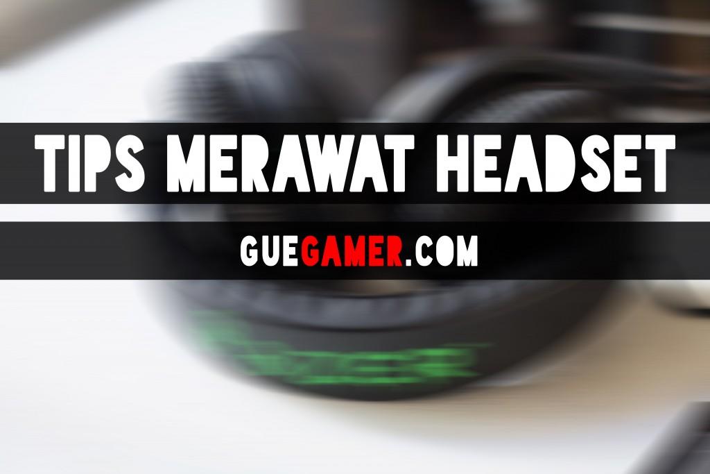 tips merawat headset gaming razer
